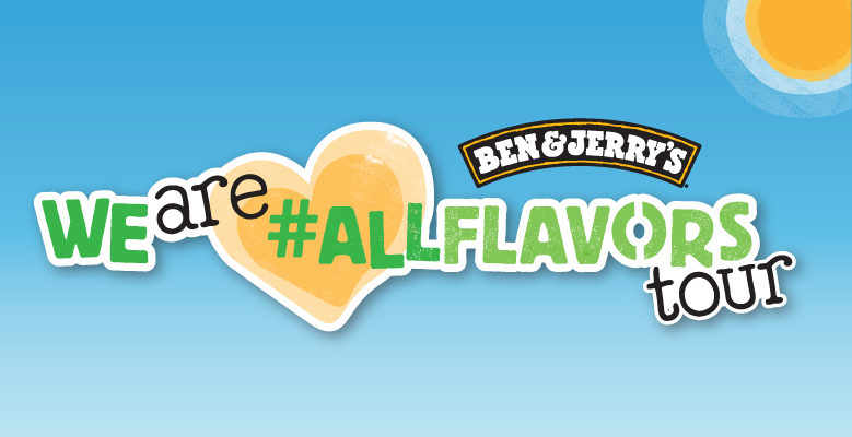 Ben & Jerry's We Are #AllFlavors Tour
